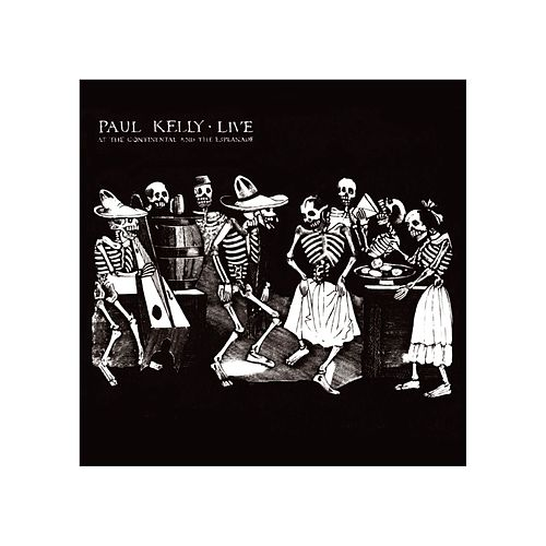 Live At The Continental & Esplanade by Paul Kelly