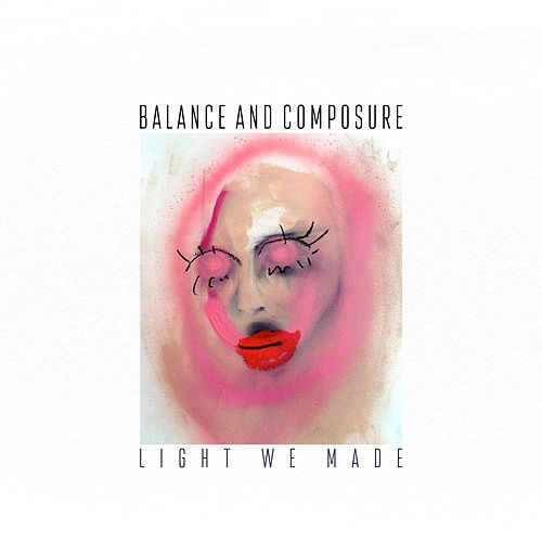 Light We Made by Balance And Composure