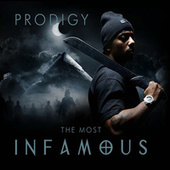 Play & Download The Most Infamous by Prodigy (of Mobb Deep) | Napster