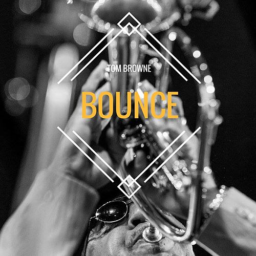 Play & Download Bounce by Tom Browne | Napster