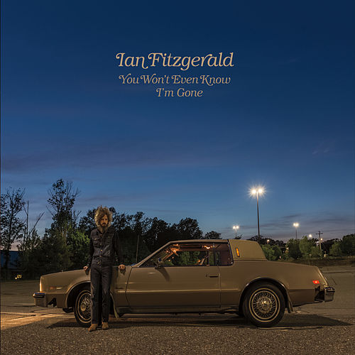 Play & Download You Won't Even Know I'm Gone by Ian Fitzgerald | Napster