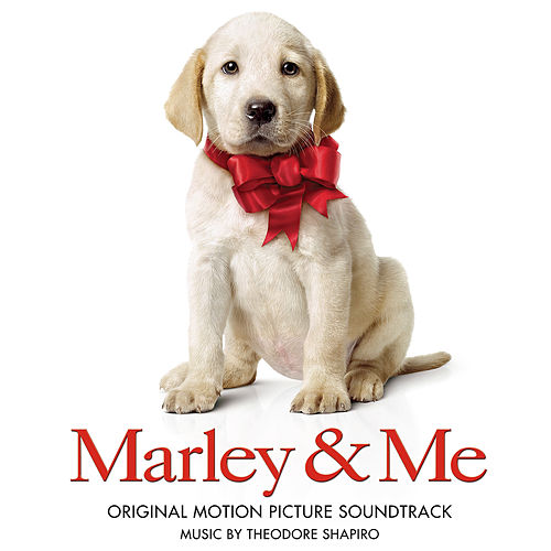 Marley & Me (Original Motion Picture Soundtrack) by Theodore Shapiro