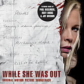 Play & Download While She Was Out (Original Motion Picture Soundtrack) by Various Artists | Napster