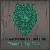 Play & Download Fantan Mojah & Lutan Fyah Defending the Roots by Various Artists | Napster