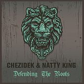 Play & Download Chezidek & Natty King Defending the Roots by Various Artists | Napster