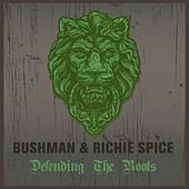 Play & Download Bushman & Richie Spice Defending the Roots by Various Artists | Napster