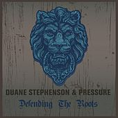 Play & Download Duane Stephenson & Pressure Defending the Roots by Various Artists | Napster