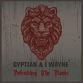 Play & Download Gyptian & I Wayne Defending the Roots by Various Artists | Napster