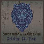 Chuck Fenda & Warrior King Defending the Roots by Various Artists