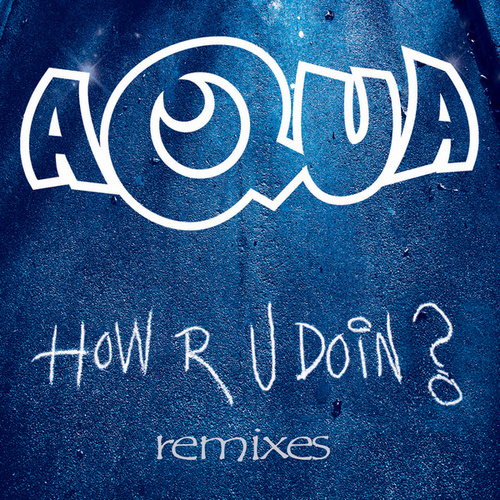 How R U Doin? (Remixes) by Aqua