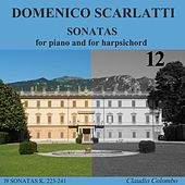 Play & Download Domenico Scarlatti: Sonatas for piano and for harpsichord, Vol. 12 by Claudio Colombo | Napster