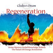 Play & Download Regeneration by Chakra's Dream | Napster