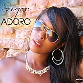 Play & Download Adoro by Sugar | Napster
