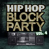 Play & Download Hip Hop Block Party, Vol. 4 by Various Artists | Napster