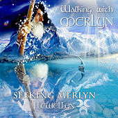 Walking with Merlyn - Seeking Merlyn by Llewellyn