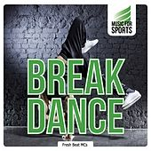 Music for Sports: Break Dance by Various Artists