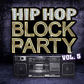 Play & Download Hip Hop Block Party, Vol. 5 by Various Artists | Napster