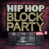 Hip Hop Block Party, Vol. 6 by Various Artists