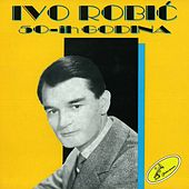 Play & Download Ivo Robić 50-Tih Godina (H) by Ivo Robic | Napster