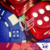 Die Letzte Chance by Devious