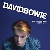 Who Can I Be Now? [1974 - 1976] by David Bowie