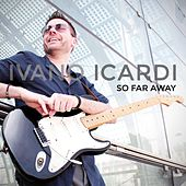 Play & Download So Far Away by Ivano Icardi | Napster