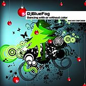 Dancing with or without color RM.mix von Djbluefog