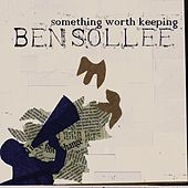 Play & Download Something Worth Keeping by Ben Sollee | Napster