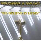 We Believe In Hymn by Don Lacy