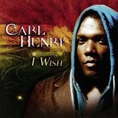 I Wish by Carl Henry III