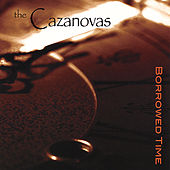 Play & Download Borrowed Time by The Cazanovas | Napster