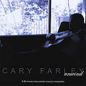 Play & Download Unwind by Cary Farley | Napster