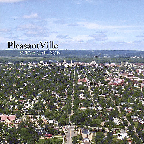 Play & Download Pleasantville by Steve Carlson | Napster