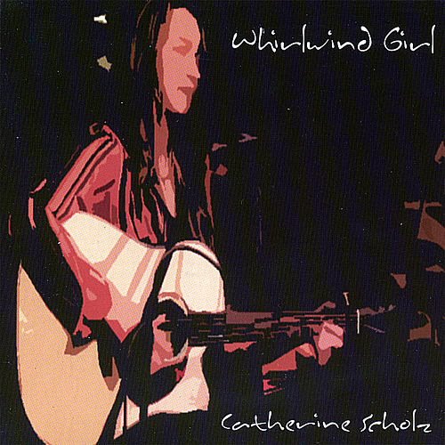 Play & Download Whirlwind Girl by Catherine Scholz | Napster