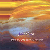 Dream On the Outside by John Capo