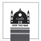 Play & Download Stop This War by Castle | Napster
