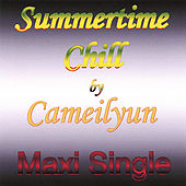 Summertime Chill Maxi Single by Cameilyun