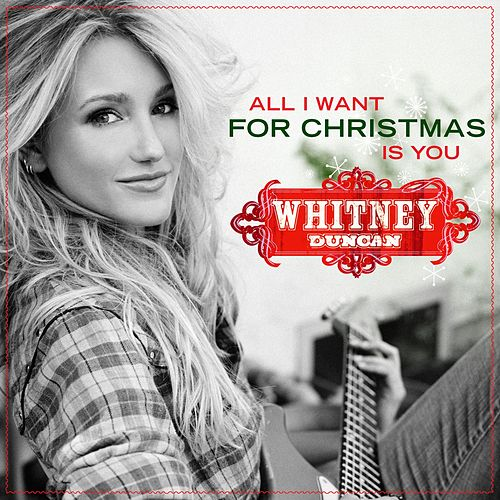 Play & Download All I Want For Christmas Is You by Whitney Duncan | Napster