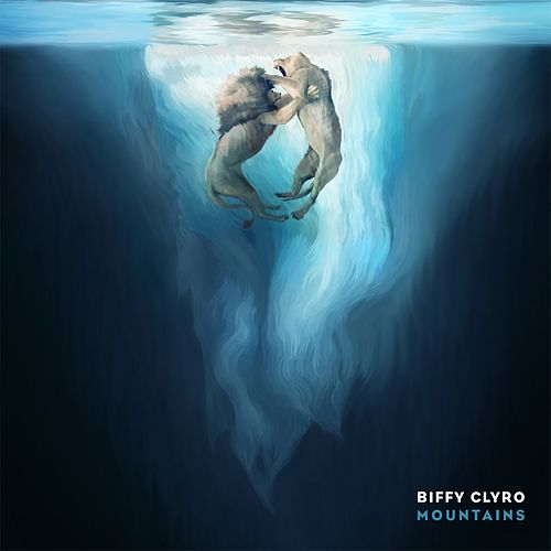 Mountains by Biffy Clyro