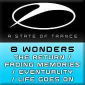 Play & Download The Return / Fading Memories / Eventuality / Life Goes On by 8 Wonders | Napster