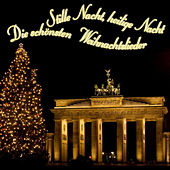 Play & Download Stille Nacht, Heilige Nacht -Die schönsten Weihnachtslieder by Various Artists | Napster