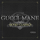 Play & Download Hood Classics by Gucci Mane | Napster