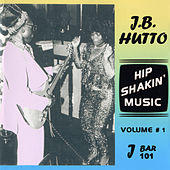 Play & Download Hip Shakin' Music Vol 1 by J.B. Hutto | Napster