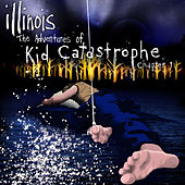 Play & Download The Adventures of Kid Catastrophe - Chapter 1 by Illinois | Napster