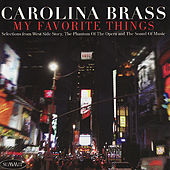 Play & Download My Favorite Things: Selections from West Side Story, The Phantom of the Opera and The Sound of Music by Carolina Brass | Napster