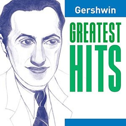 Play & Download Gershwin Greatest Hits by Various Artists | Napster