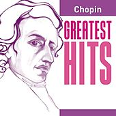 Play & Download Chopin Greatest Hits by Various Artists | Napster