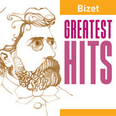 Bizet Greatest Hits by Various Artists