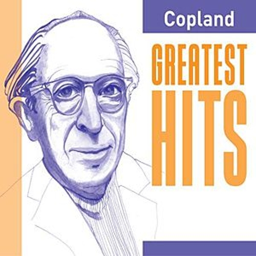 Play & Download Copland Greatest Hits by Various Artists | Napster