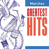 Play & Download Marches Greatest Hits by Various Artists | Napster